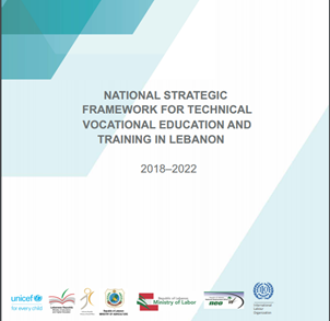NATIONAL STRATEGIC FRAMEWORK FOR TECHNICAL VOCATIONAL EDUCATION AND  TRAINING IN LEBANON 2018-2022