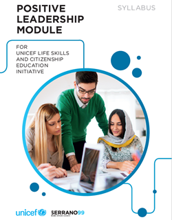 Positive Leadership Module for UNICEF Life Skills and Citizenship Education Initiative
