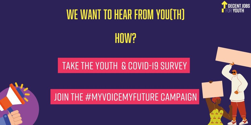 Launch of Decent Jobs for Youth Global Youth Survey, #MyVoiceMyFuture Campaign, and Blog Series